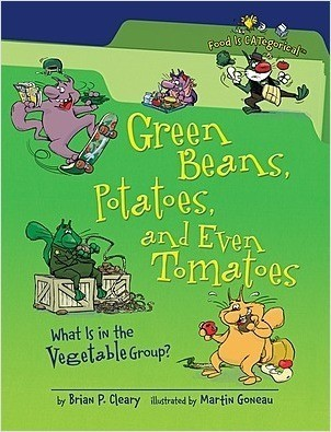 Cover: Green Beans, Potatoes, and Even Tomatoes, 2nd Edition: What Is in the Vegetable Group?