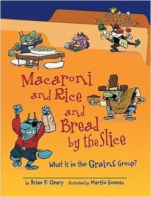 Cover: Macaroni and Rice and Bread by the Slice, 2nd Edition: What Is in the Grains Group?