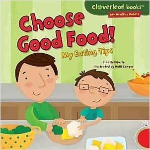 Cover: Choose Good Food!: My Eating Tips