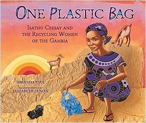 Cover: One Plastic Bag: Isatou Ceesay and the Recycling Women of the Gambia