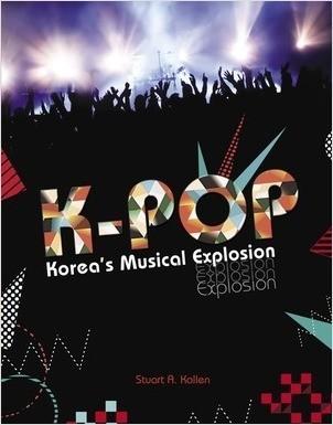 Cover: K-Pop: Korea's Musical Explosion