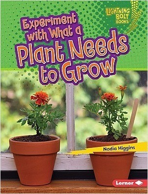 Cover: Experiment with What a Plant Needs to Grow