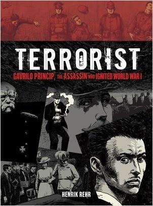 Cover: Terrorist: Gavrilo Princip, the Assassin Who Ignited World War I