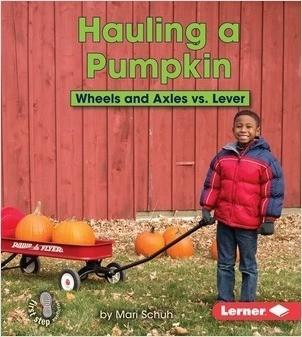 Cover: Hauling a Pumpkin: Wheels and Axles vs. Lever