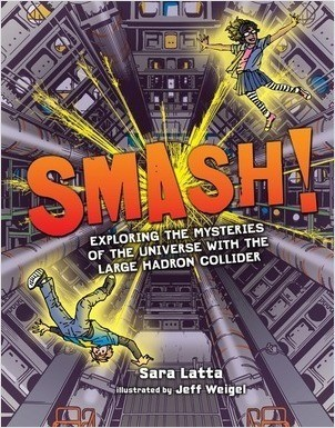 Cover: Smash!: Exploring the Mysteries of the Universe with the Large Hadron Collider