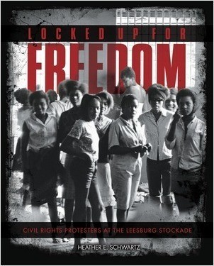 Cover: Locked Up for Freedom: Civil Rights Protesters at the Leesburg Stockade