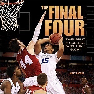 Cover: The Final Four: The Pursuit of College Basketball Glory