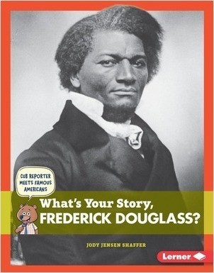 Cover: What's Your Story, Frederick Douglass?