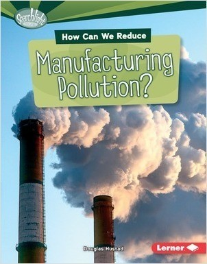 Cover: How Can We Reduce Manufacturing Pollution?