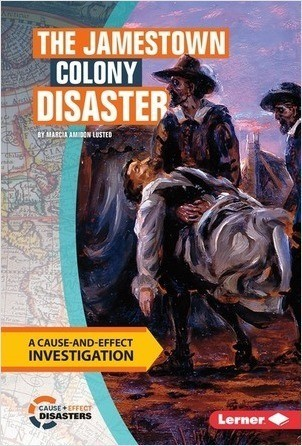 Cover: The Jamestown Colony Disaster: A Cause-and-Effect Investigation