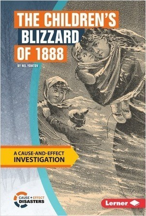 Cover: The Children's Blizzard of 1888: A Cause-and-Effect Investigation