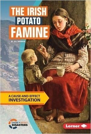 Cover: The Irish Potato Famine: A Cause-and-Effect Investigation