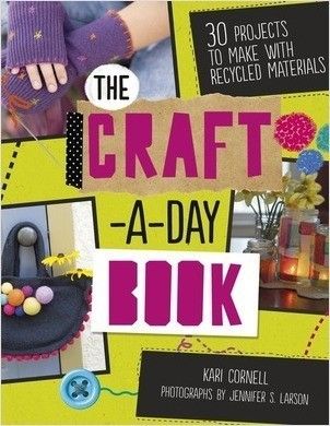 Cover: The Craft-a-Day Book: 30 Projects to Make with Recycled Materials
