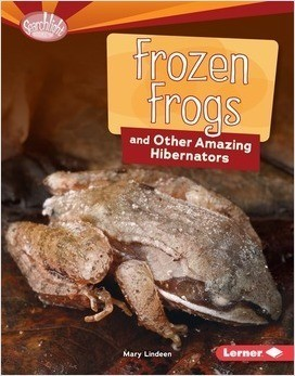 Cover: Frozen Frogs and Other Amazing Hibernators