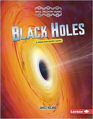 Cover: Black Holes: A Space Discovery Guide