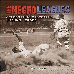 Cover: The Negro Leagues: Celebrating Baseball's Unsung Heroes