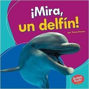 Cover: ¡Mira, un delfín! (Look, a Dolphin!)