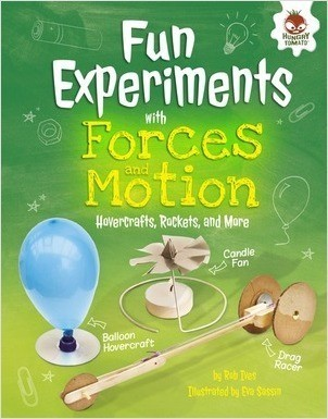 Cover: Fun Experiments with Forces and Motion: Hovercrafts, Rockets, and More