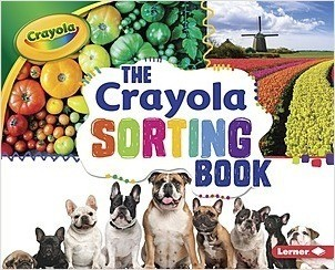Cover: The Crayola ® Sorting Book