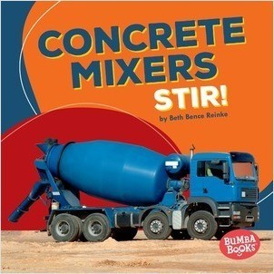 Cover: Concrete Mixers Stir!
