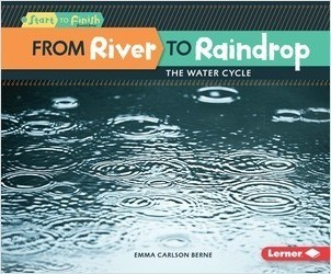 Cover: From River to Raindrop: The Water Cycle