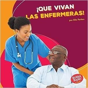 Cover: ¡Que vivan las enfermeras! (Hooray for Nurses!)