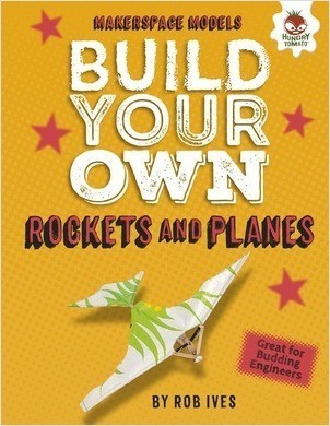 Cover: Build Your Own Rockets and Planes