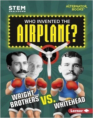 Cover: Who Invented the Airplane?: Wright Brothers vs. Whitehead