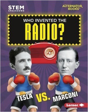 Cover: Who Invented the Radio?: Tesla vs. Marconi
