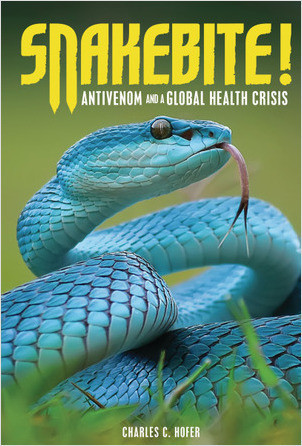 Cover: Snakebite!: Antivenom and a Global Health Crisis