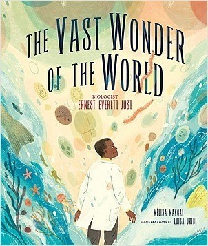 Cover: The Vast Wonder of the World: Biologist Ernest Everett Just