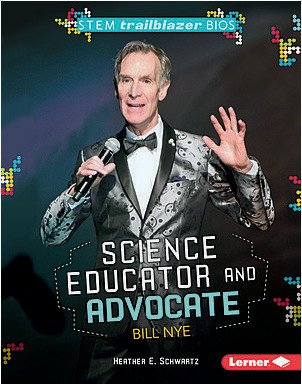 Cover: Science Educator and Advocate Bill Nye