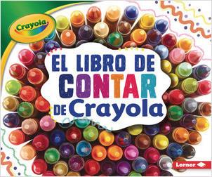 Cover: El libro de contar de Crayola ® (The Crayola ® Counting Book)
