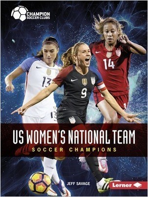 Cover: US Women's National Team: Soccer Champions