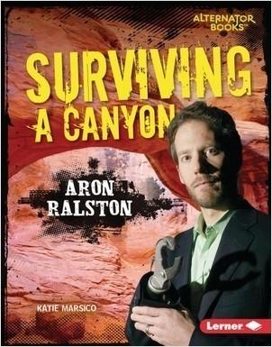 Cover: Surviving a Canyon: Aron Ralston