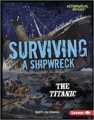 Cover: Surviving a Shipwreck: The Titanic