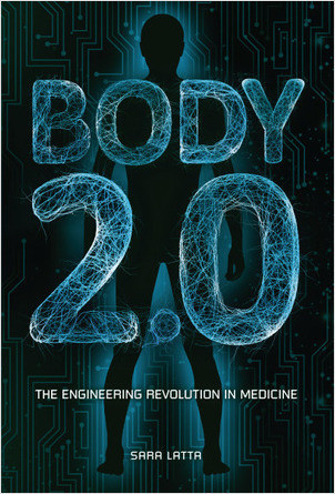 Cover: Body 2.0: The Engineering Revolution in Medicine