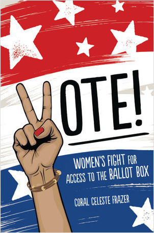 Cover: Vote!: Women's Fight for Access to the Ballot Box