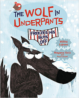 Cover: The Wolf in Underpants Freezes His Buns Off