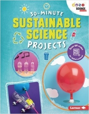 Cover: 30-Minute Sustainable Science Projects