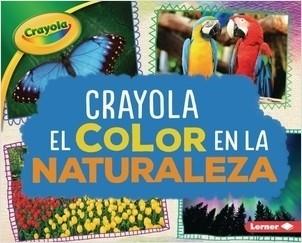 Cover: Crayola ® El color en la naturaleza (Crayola ® Color in Nature)