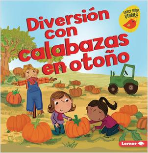Cover: Diversión con calabazas en otoño (Fall Pumpkin Fun)