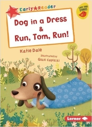 Cover: Dog in a Dress & Run, Tom, Run!
