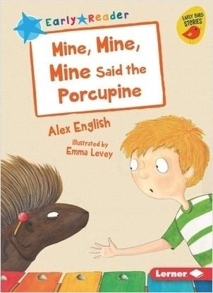 Cover: Mine, Mine, Mine Said the Porcupine