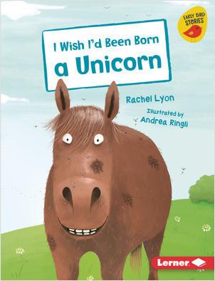 Cover: I Wish I'd Been Born a Unicorn