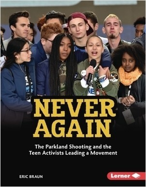 Cover: Never Again: The Parkland Shooting and the Teen Activists Leading a Movement