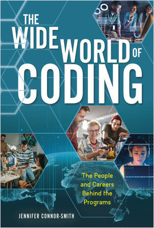 Cover: The Wide World of Coding: The People and Careers behind the Programs
