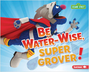 Cover: Be Water-Wise, Super Grover!