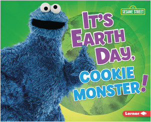 Cover: It's Earth Day, Cookie Monster!