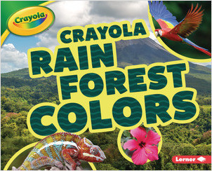 Cover: Crayola ® Rain Forest Colors